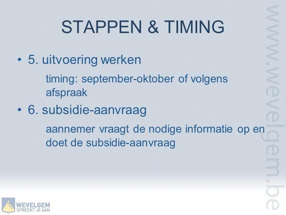 STAPPEN & TIMING 5. uitvoering werken