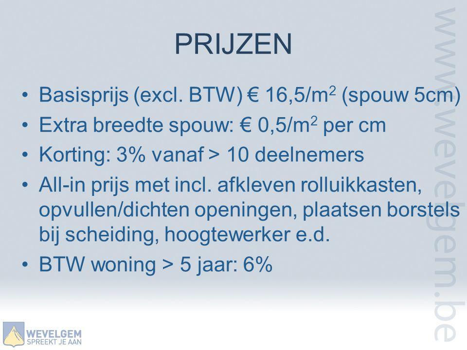 PRIJZEN Basisprijs (excl. BTW) € 16,5/m2 (spouw 5cm)