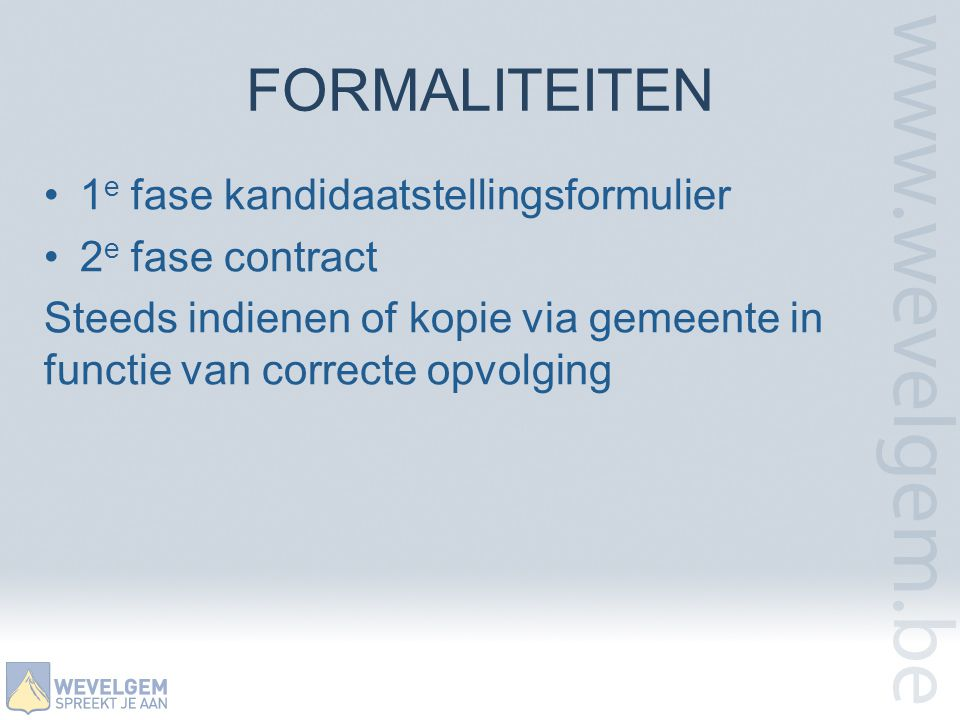 FORMALITEITEN 1e fase kandidaatstellingsformulier 2e fase contract