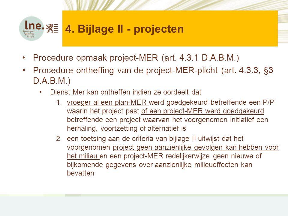 4. Bijlage II - projecten Procedure opmaak project-MER (art. 4.3.1 D.A.B.M.)