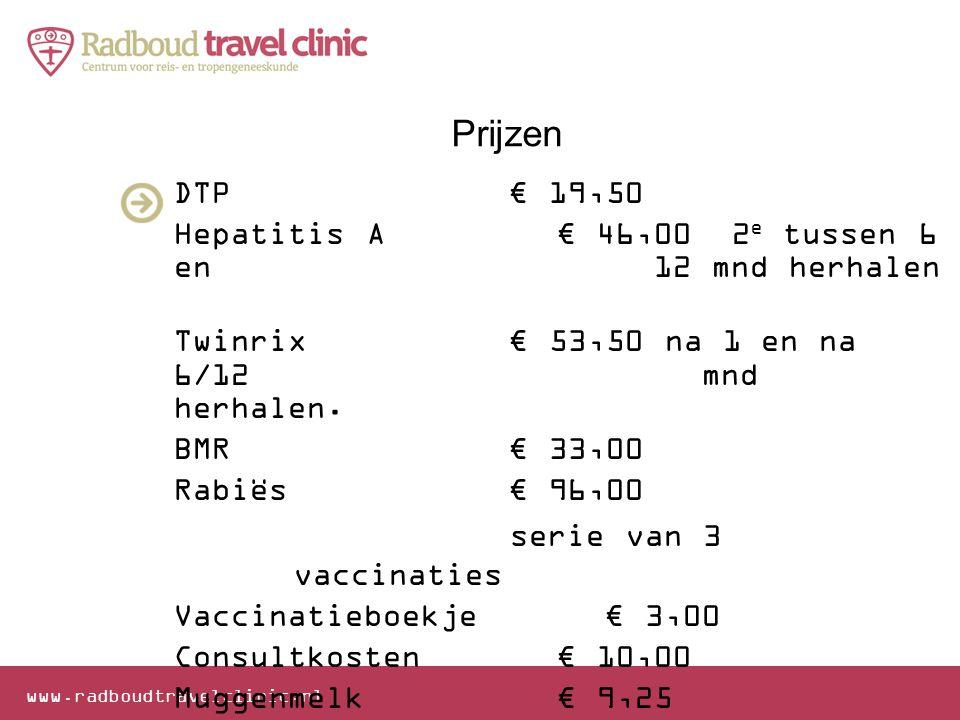Prijzen DTP € 19,50 Hepatitis A € 46,00 2e tussen 6 en 12 mnd herhalen