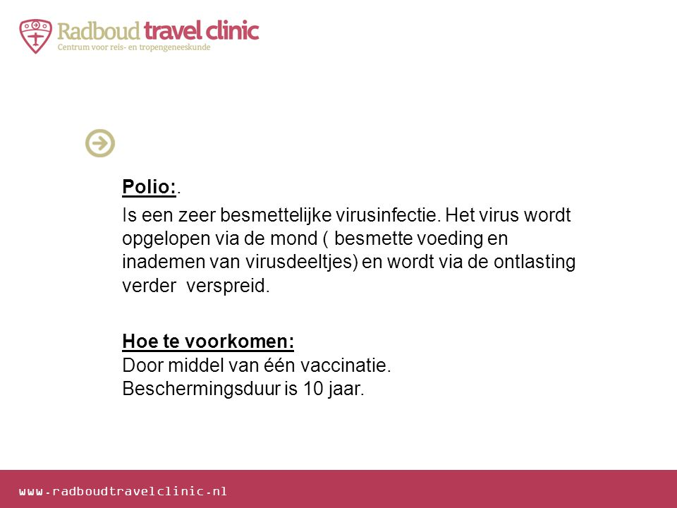 Polio:. Is een zeer besmettelijke virusinfectie
