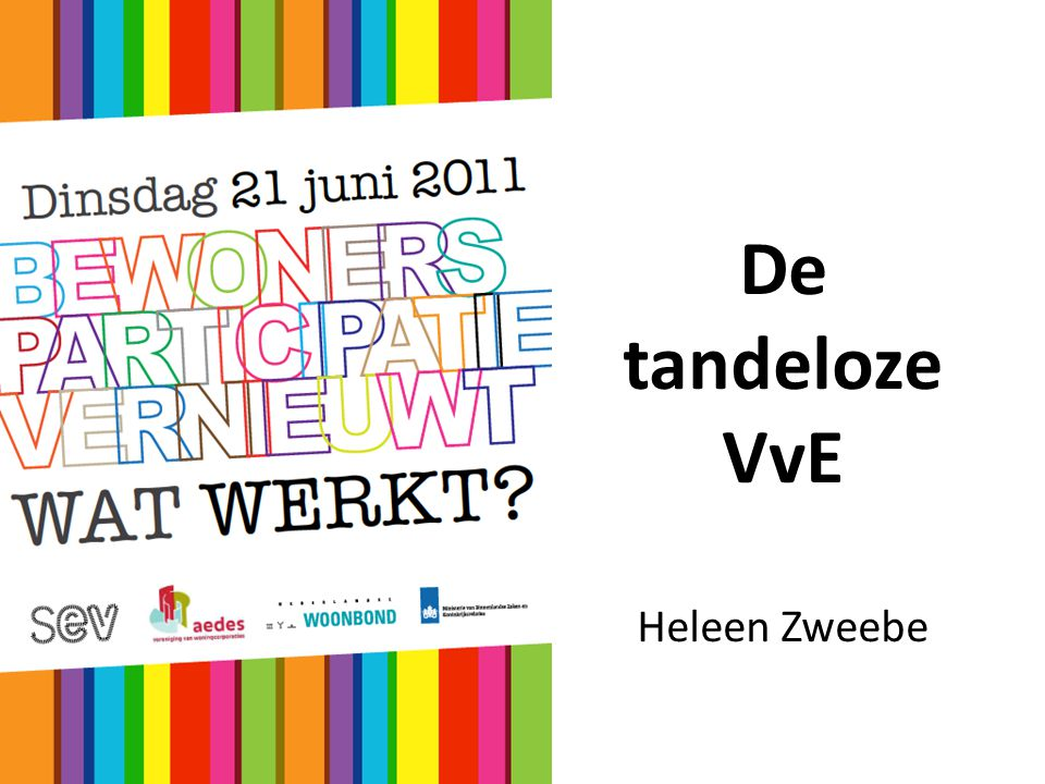 De tandeloze VvE Heleen Zweebe