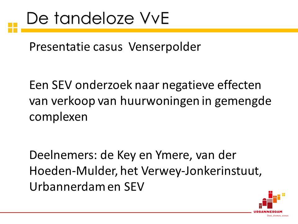 De tandeloze VvE Presentatie casus Venserpolder