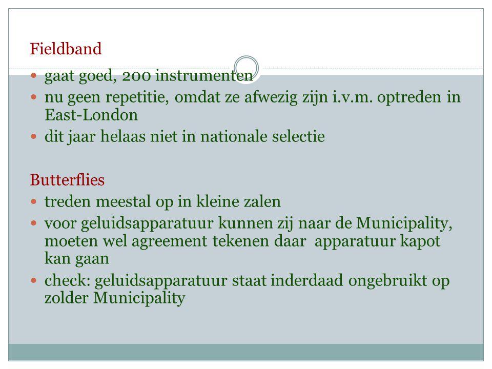 Fieldband gaat goed, 200 instrumenten. nu geen repetitie, omdat ze afwezig zijn i.v.m. optreden in East-London.
