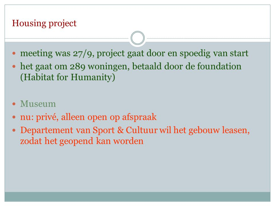 Housing project meeting was 27/9, project gaat door en spoedig van start.