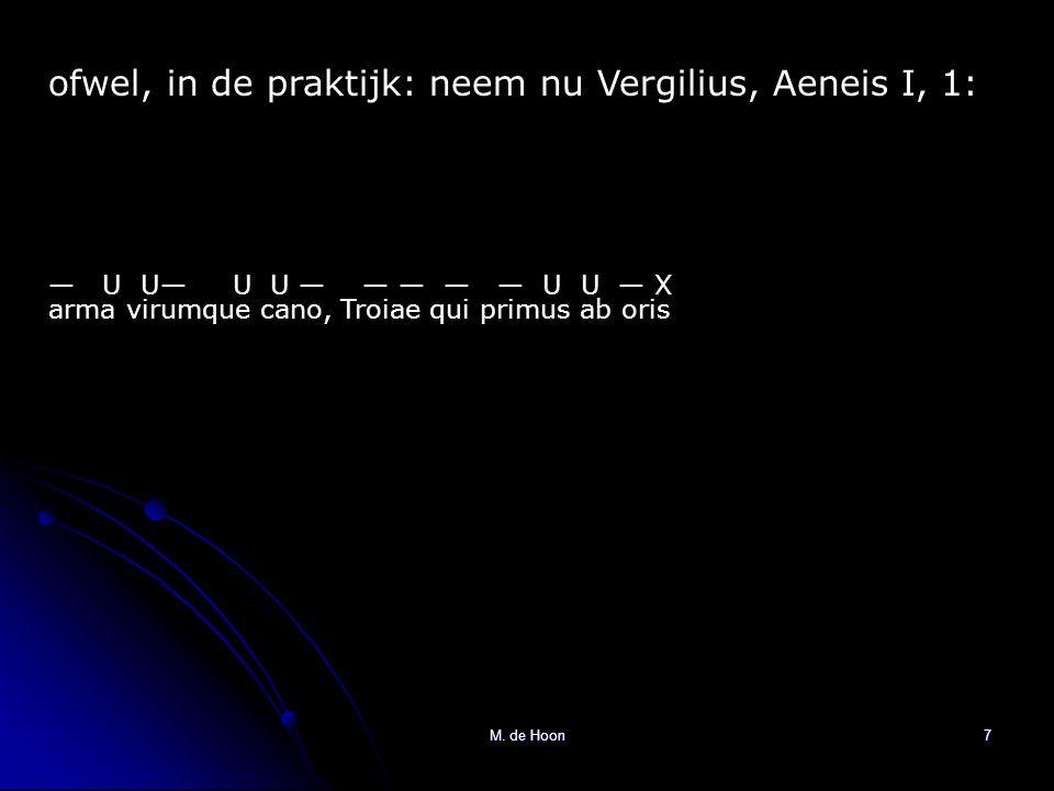 ofwel, in de praktijk: neem nu Vergilius, Aeneis I, 1:
