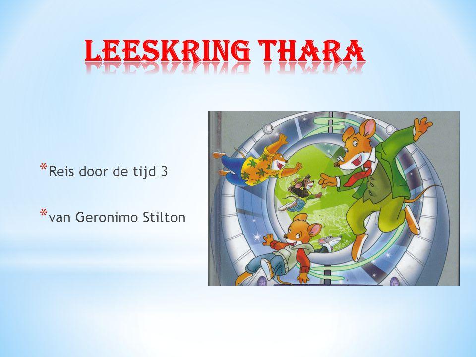 Leeskring Thara Reis door de tijd 3 van Geronimo Stilton