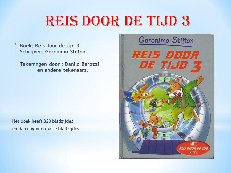 Reis door de tijd 3 Boek: Reis door de tijd 3 Schrijver: Geronimo Stilton Tekeningen door : Danilo Barozzi en andere tekenaars.