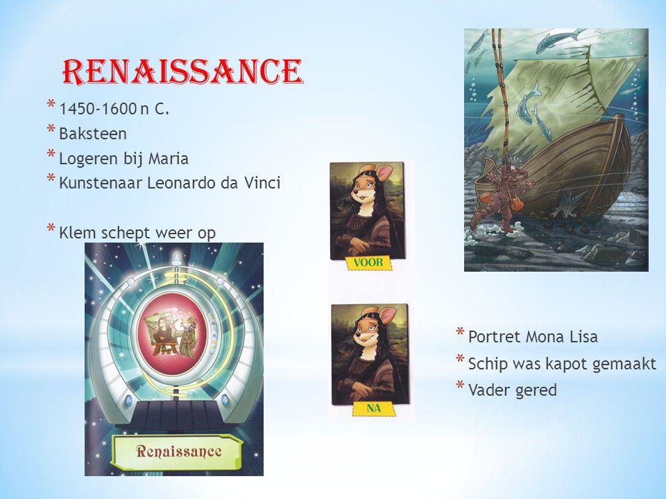 Renaissance 1450-1600 n C. Baksteen Logeren bij Maria