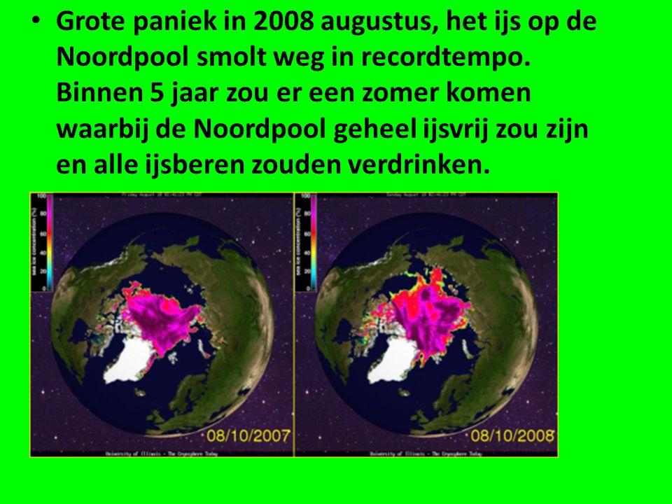 Grote paniek in 2008 augustus, het ijs op de Noordpool smolt weg in recordtempo.