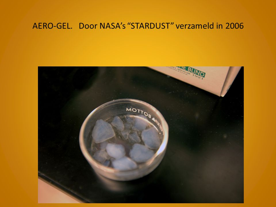 AERO-GEL. Door NASA's STARDUST verzameld in 2006