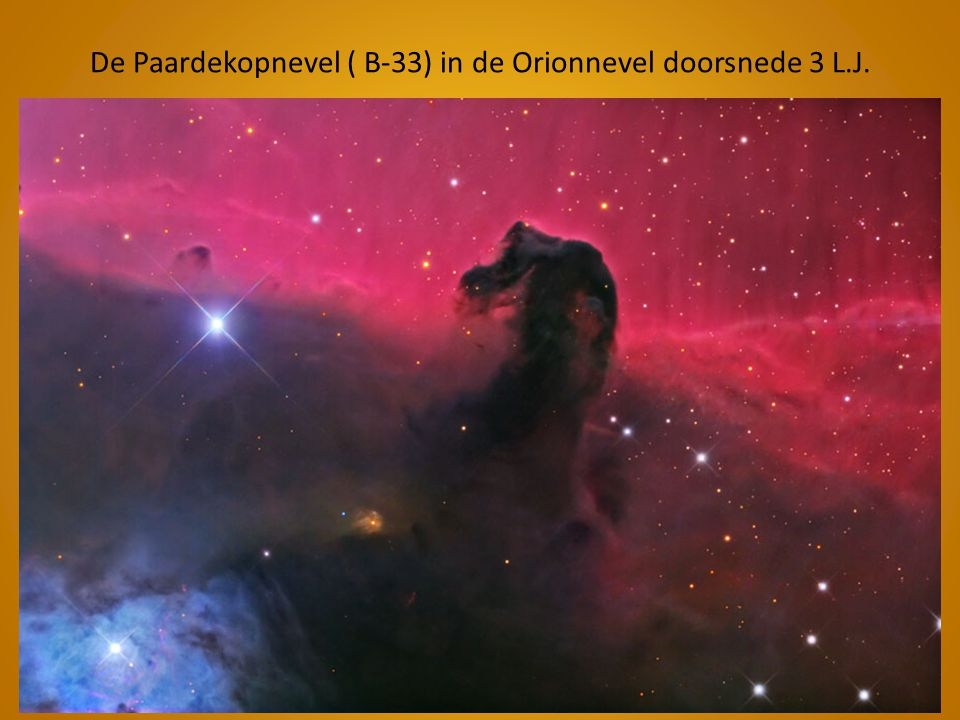 De Paardekopnevel ( B-33) in de Orionnevel doorsnede 3 L.J.