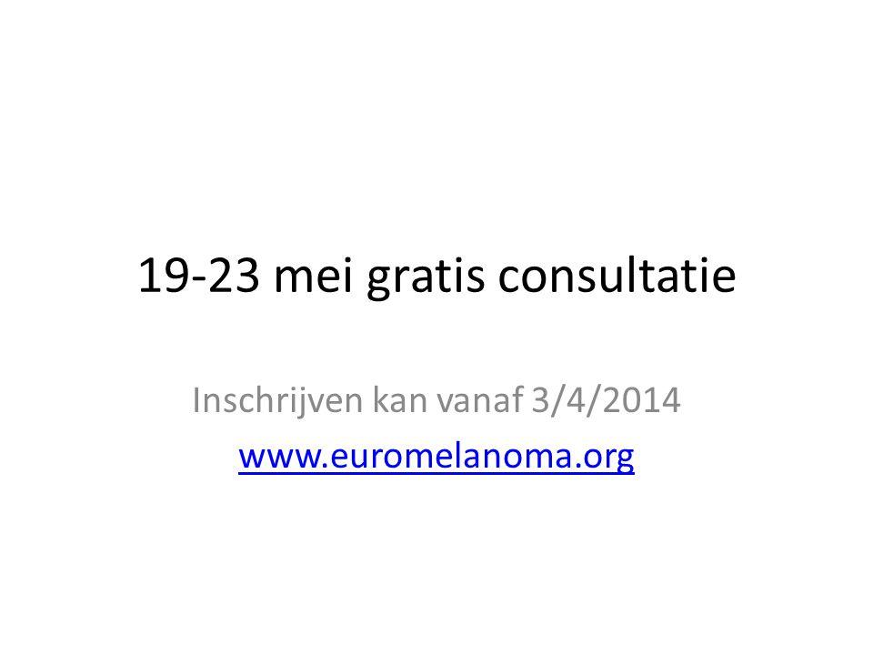 19-23 mei gratis consultatie