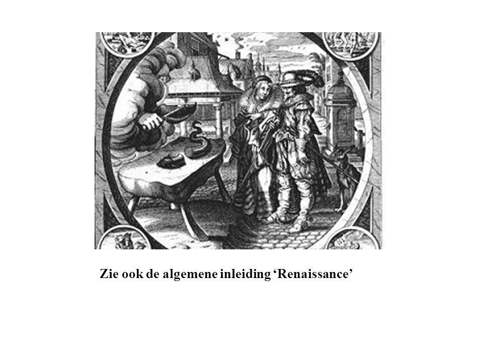 Zie ook de algemene inleiding 'Renaissance'