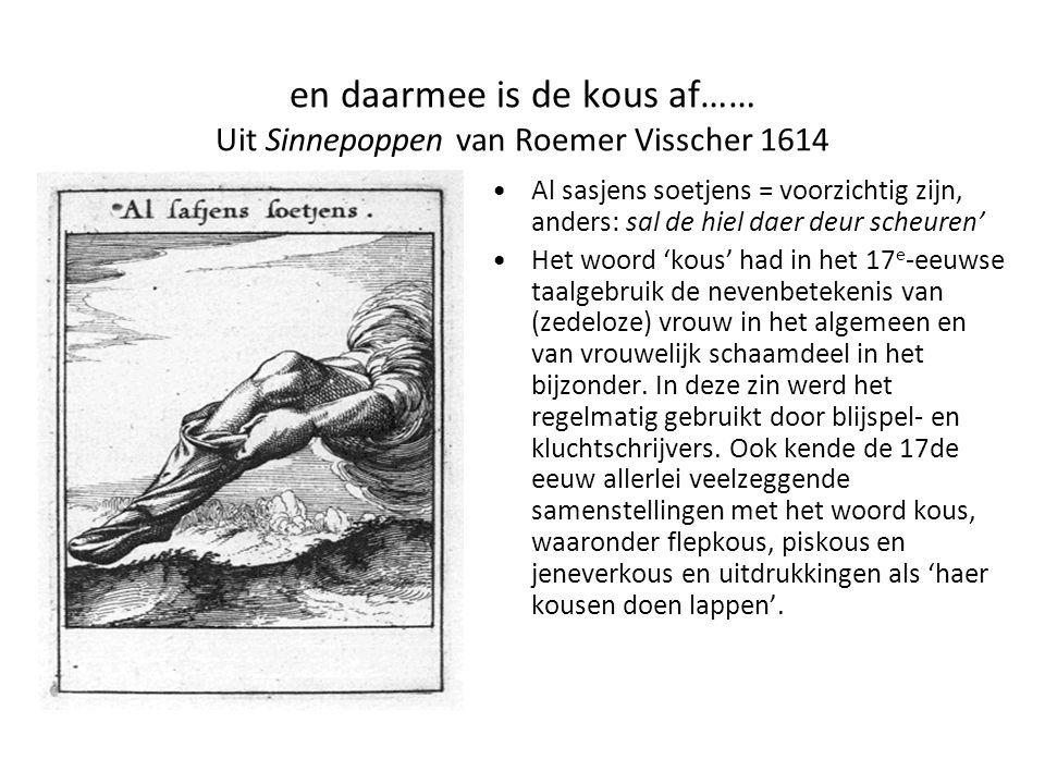 en daarmee is de kous af…… Uit Sinnepoppen van Roemer Visscher 1614