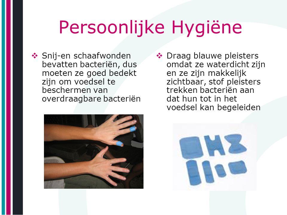 Persoonlijke Hygiëne Snij-en schaafwonden bevatten bacteriën, dus moeten ze goed bedekt zijn om voedsel te beschermen van overdraagbare bacteriën.