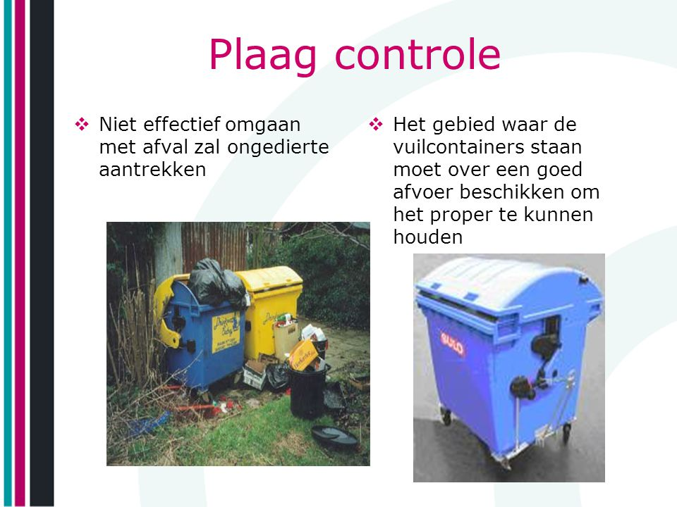 Plaag controle Niet effectief omgaan met afval zal ongedierte aantrekken.