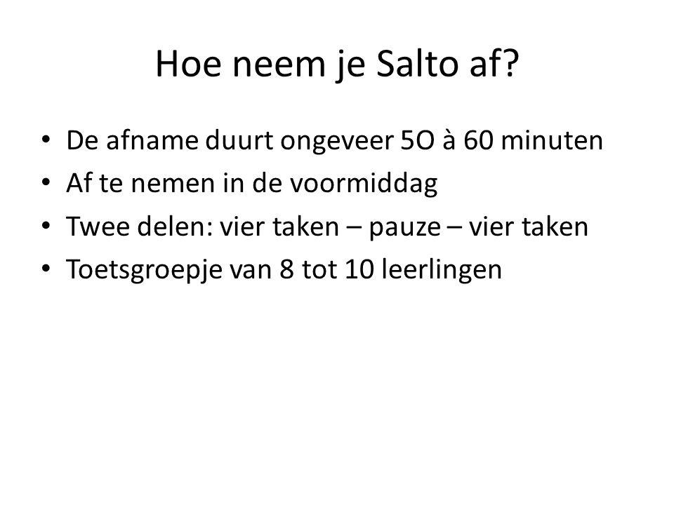 Hoe neem je Salto af De afname duurt ongeveer 5O à 60 minuten