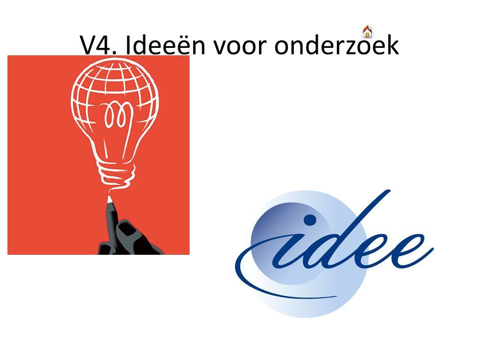 V4. Ideeën voor onderzoek