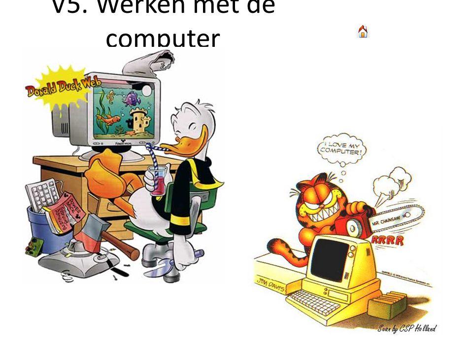 V5. Werken met de computer