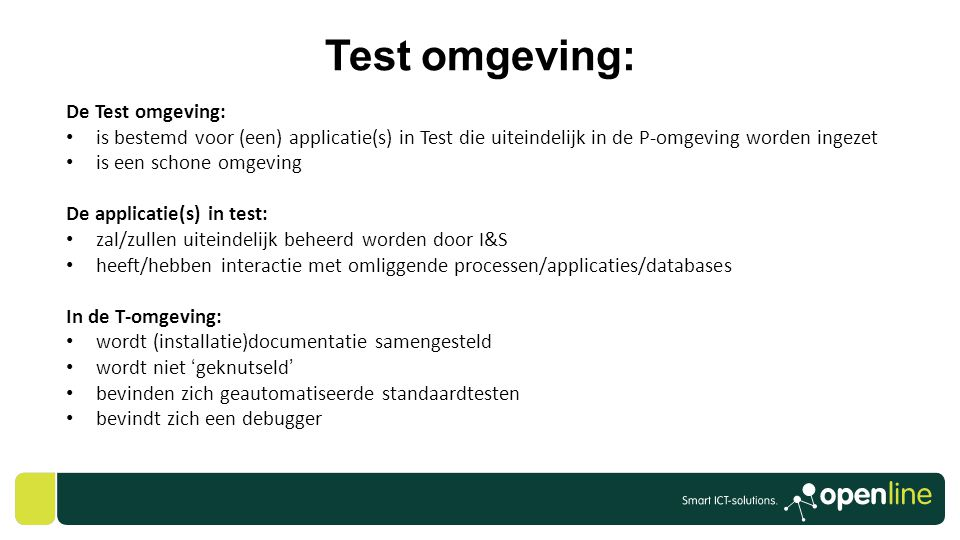 Test omgeving: De Test omgeving: