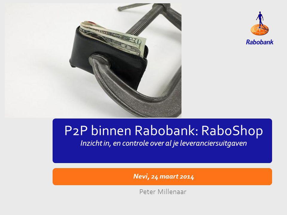 P2P binnen Rabobank: RaboShop Inzicht in, en controle over al je leveranciersuitgaven