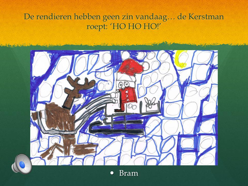 De rendieren hebben geen zin vandaag… de Kerstman roept: 'HO HO HO!'