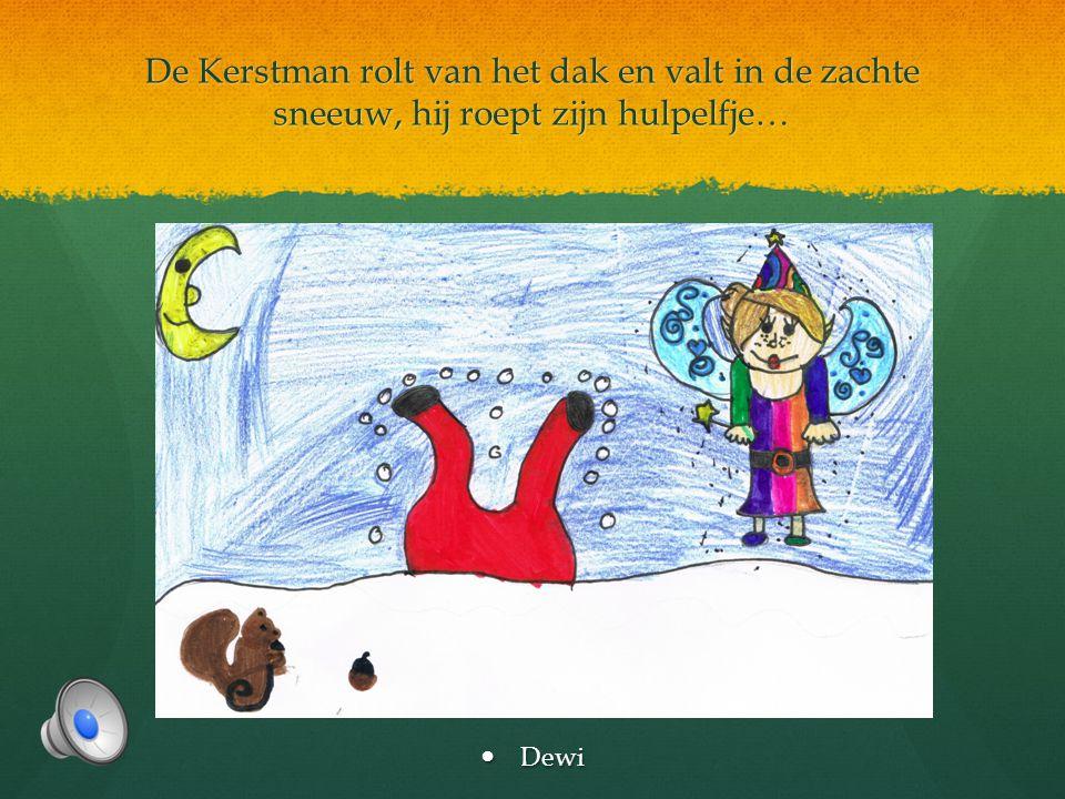 De Kerstman rolt van het dak en valt in de zachte sneeuw, hij roept zijn hulpelfje…