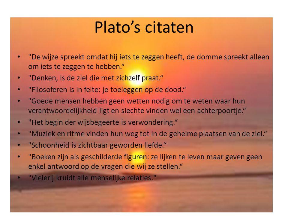 Plato's citaten De wijze spreekt omdat hij iets te zeggen heeft, de domme spreekt alleen om iets te zeggen te hebben.