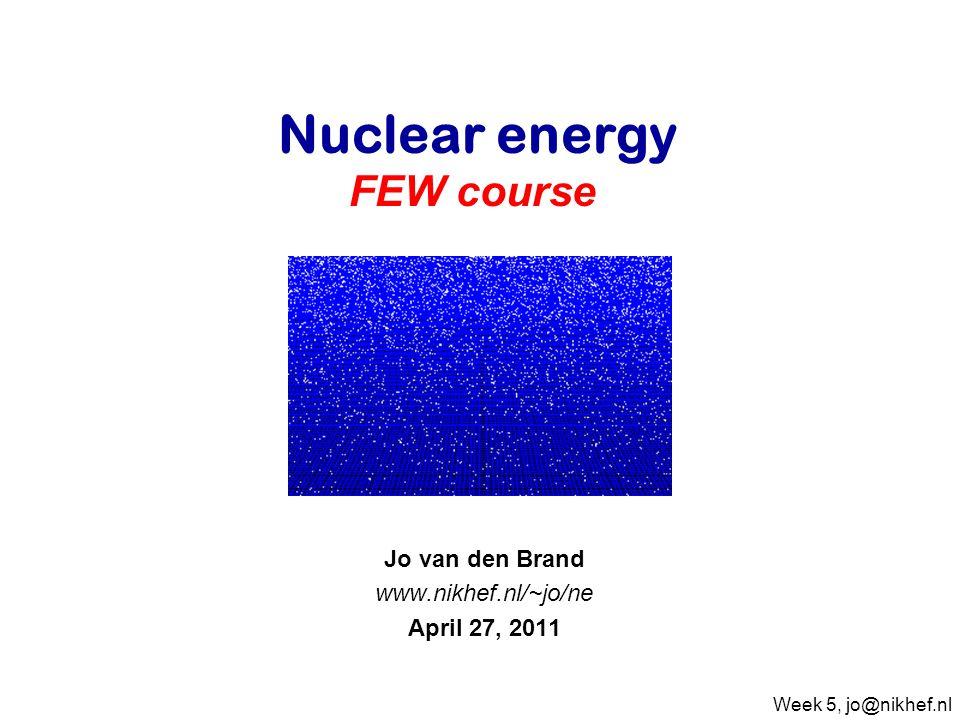 Jo van den Brand www.nikhef.nl/~jo/ne April 27, 2011
