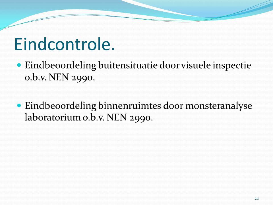 Eindcontrole. Eindbeoordeling buitensituatie door visuele inspectie o.b.v. NEN 2990.