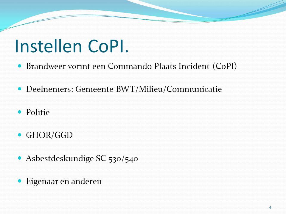 Instellen CoPI. Brandweer vormt een Commando Plaats Incident (CoPI)