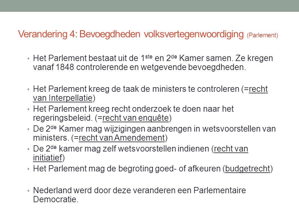 Verandering 4: Bevoegdheden volksvertegenwoordiging (Parlement)
