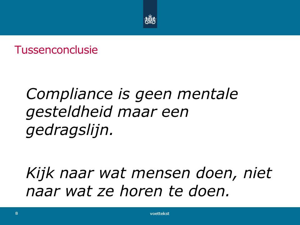 Compliance is geen mentale gesteldheid maar een gedragslijn.