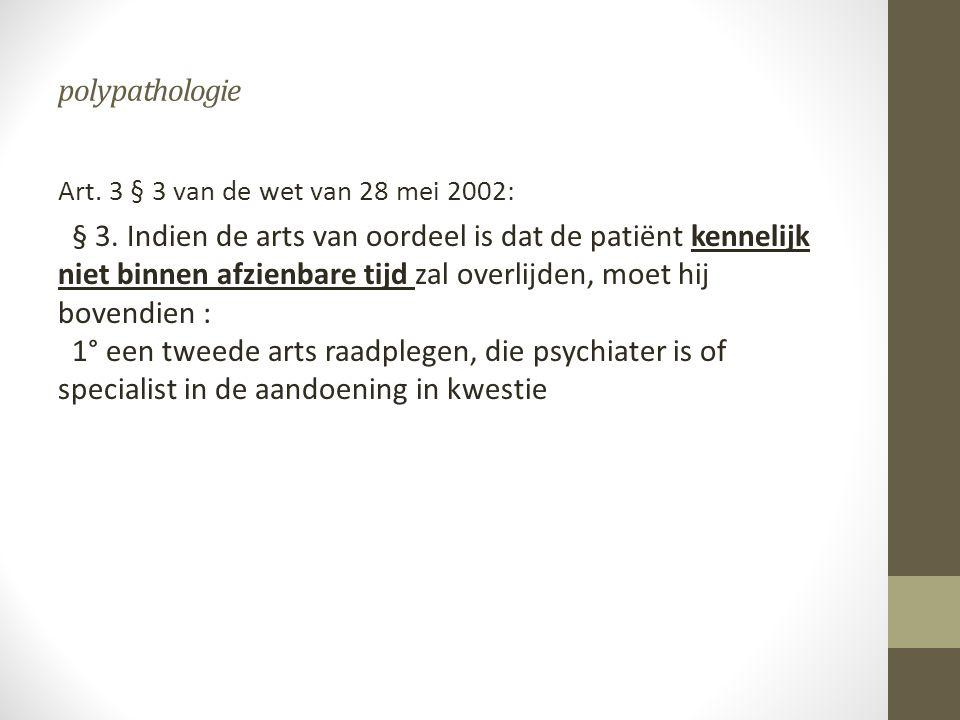 polypathologie Art. 3 § 3 van de wet van 28 mei 2002:
