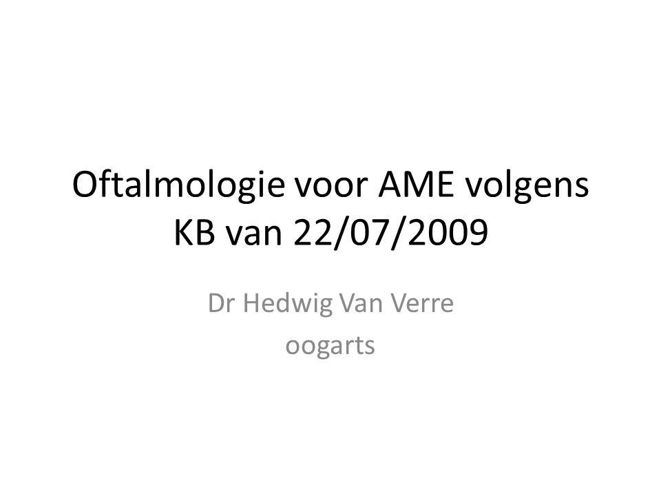 Oftalmologie voor AME volgens KB van 22/07/2009