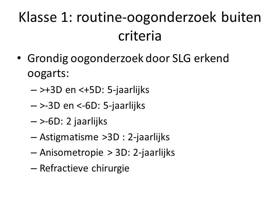 Klasse 1: routine-oogonderzoek buiten criteria