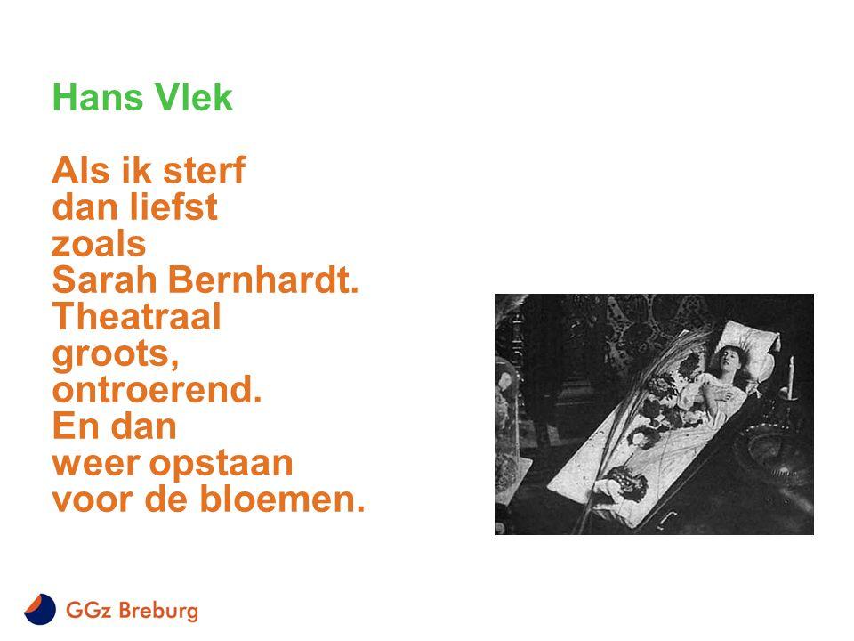 Hans Vlek Als ik sterf dan liefst zoals Sarah Bernhardt
