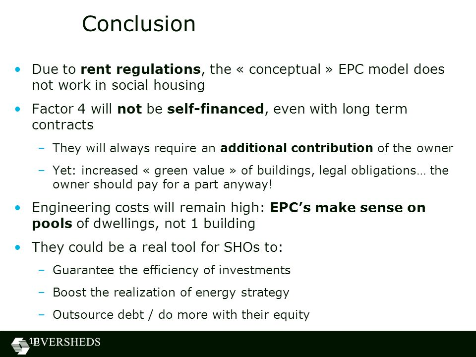 Conclusion Due to rent regulations, the « conceptual » EPC model does not work in social housing.