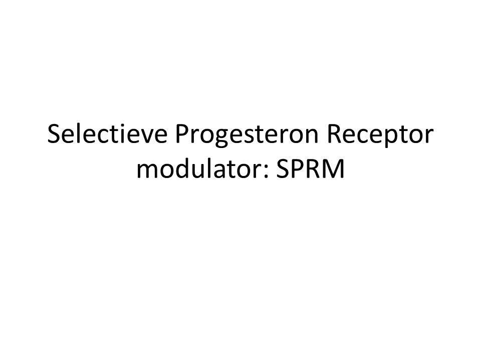Selectieve Progesteron Receptor modulator: SPRM