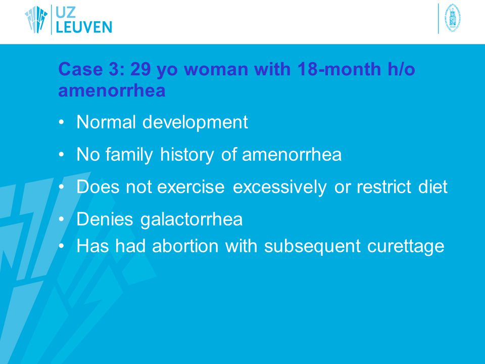 Case 3: 29 yo woman with 18-month h/o amenorrhea