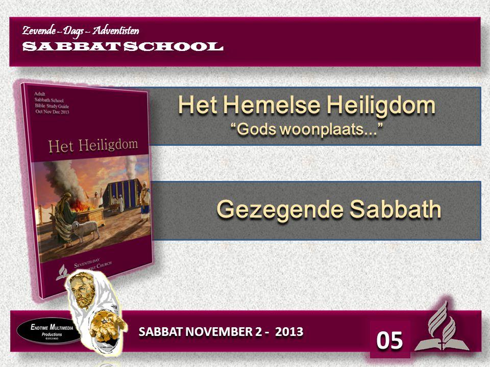 05 Het Hemelse Heiligdom Gezegende Sabbath Gods woonplaats...