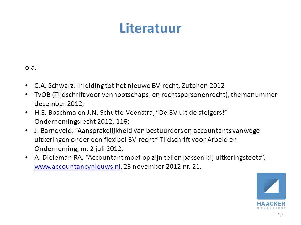 Literatuur o.a. C.A. Schwarz, Inleiding tot het nieuwe BV-recht, Zutphen 2012.