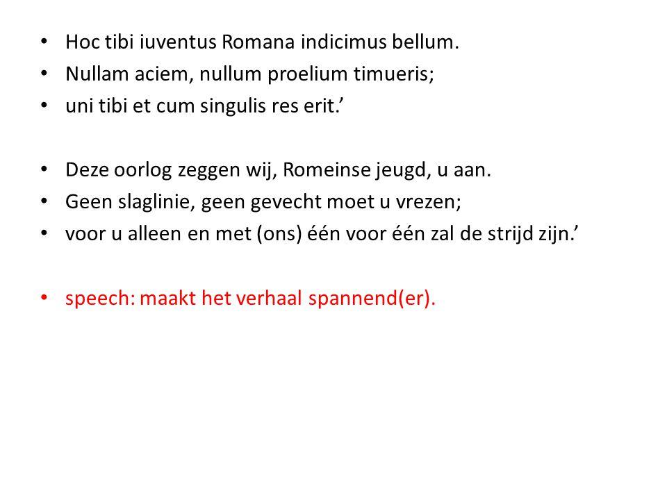 Hoc tibi iuventus Romana indicimus bellum.