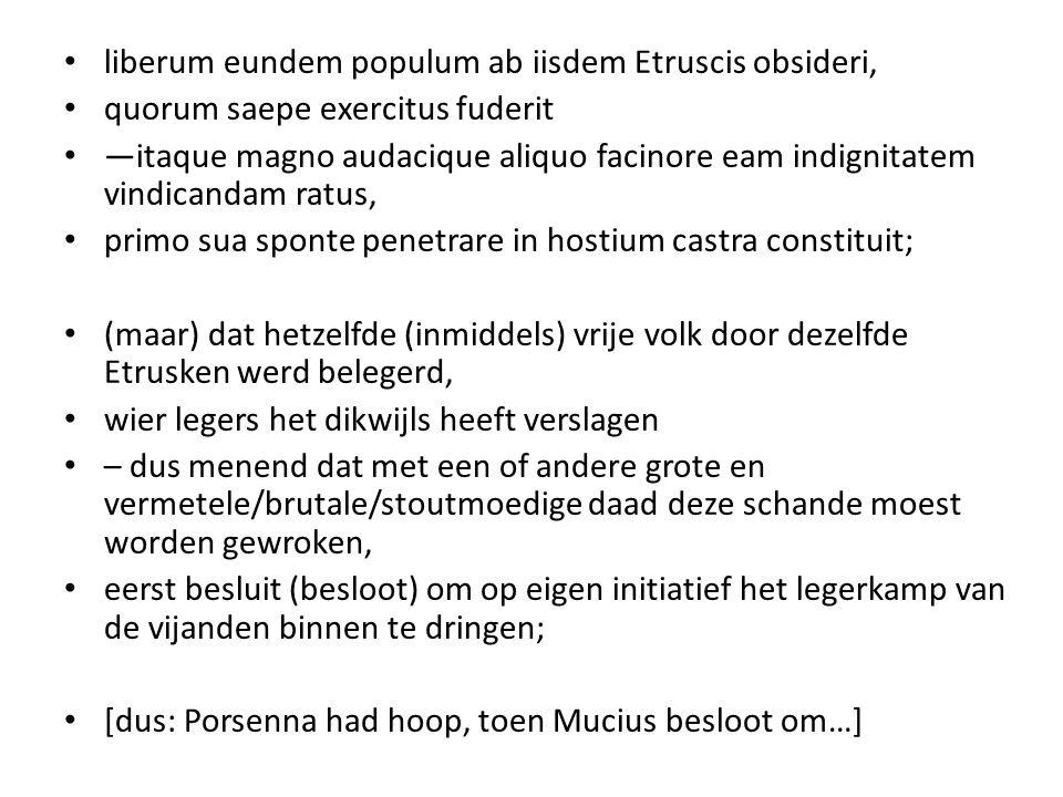 liberum eundem populum ab iisdem Etruscis obsideri,