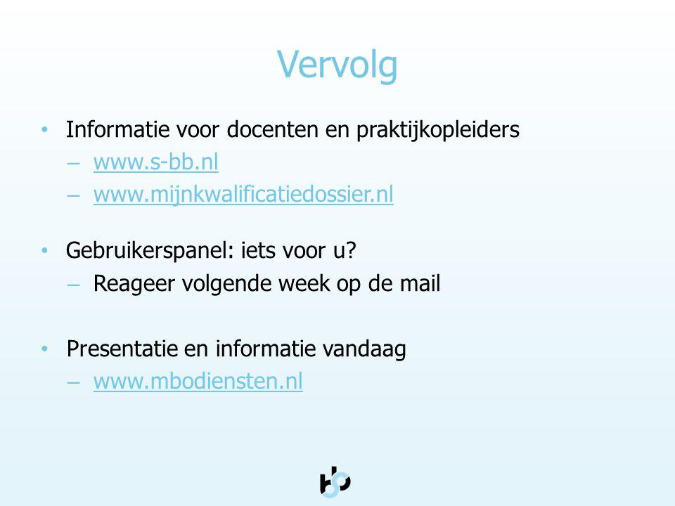 Vervolg Informatie voor docenten en praktijkopleiders www.s-bb.nl