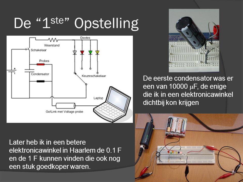 De 1ste Opstelling De eerste condensator was er een van 10000 mF, de enige die ik in een elektronicawinkel dichtbij kon krijgen.