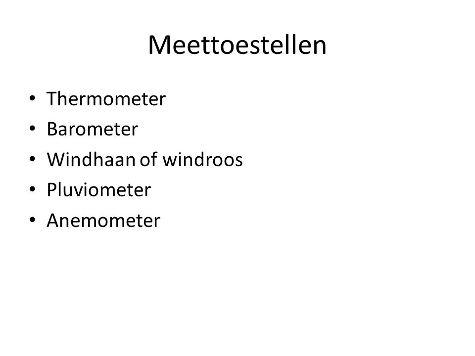 Meettoestellen Thermometer Barometer Windhaan of windroos Pluviometer