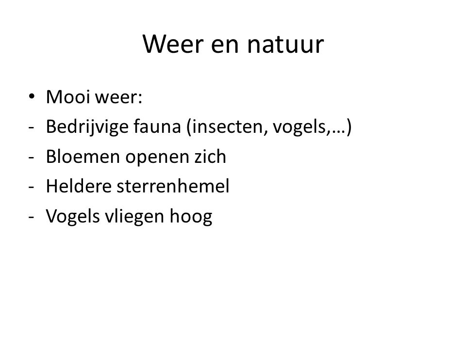 Weer en natuur Mooi weer: Bedrijvige fauna (insecten, vogels,…)
